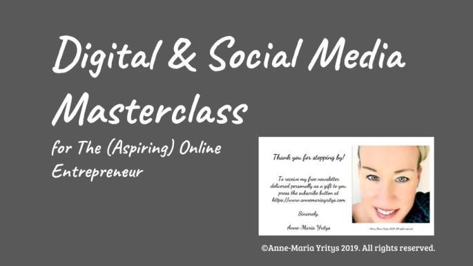 Digital and Social Media Masterclass for The (Aspiring) Online Entrepreneur